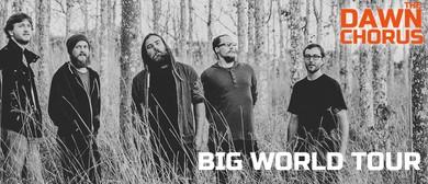 The Dawn Chorus Single Launch - Big World Tour
