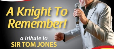 Sir Tom Jones Tribute Act 'A Knight To remember'