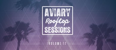 Volume 17 Aviary Rooftop Sessions