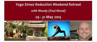 Yoga Stress Reduction Weekend Retreat