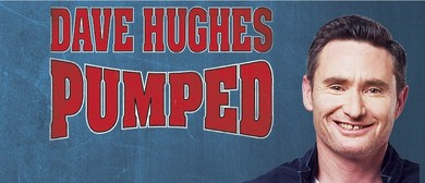 Dave Hughes - Pumped