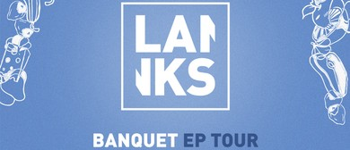 Lanks Banquet EP Tour