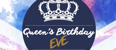 Queen's Birthday Eve