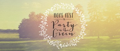 "Hope Fest ""A Party On The Green"""