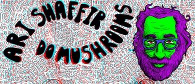 "Ari Shaffir ""Do Mushrooms"""