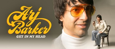 "Arj Barker ""Get In My head"""