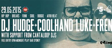 Dj Hudge, Coolhand Luke, Frenzie & Cantaloop Djs