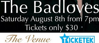 The Venue Presents The Badloves