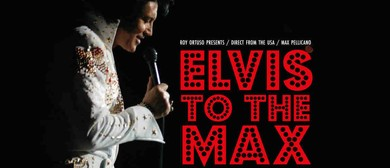 Elvis To The Max - USA