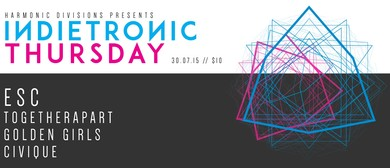 Harmonic Divisions Presents Indietronic Thursday