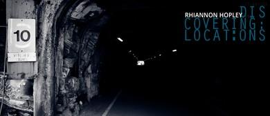 Rhiannon Hopley - Discovering Locations Exhibition