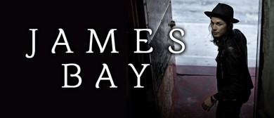 James Bay With Special Guests Winterbourne
