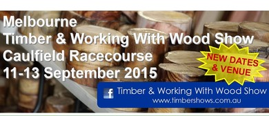 Melbourne Timber & Working With Wood Show