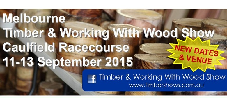 Melbourne Timber & Working With Wood Show - Melbourne - Eventfinda