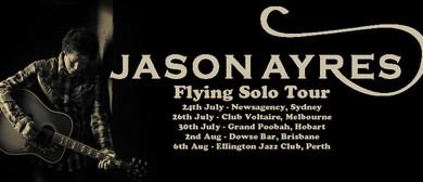 Jason Ayres - Flying Solo Tour