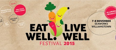 Eat Well! Live Well Festival