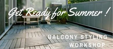 Balcony Styling Workshop