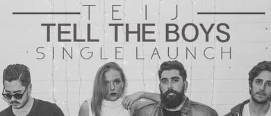 Teij - Tell The Boys Single Launch