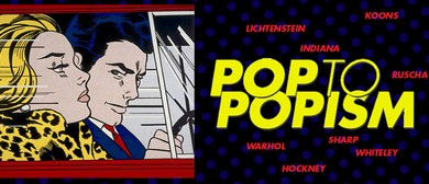 Sydney International Art Series - Pop To Popism