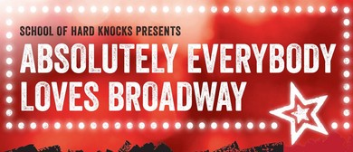 Absolutely Everybody Loves Broadway