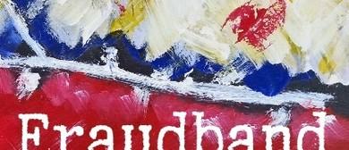 Fraudband - Album Launch/Euro Tour Send Off