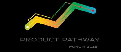 Product Pathways Forum