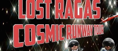 Lost Ragas - Cosmic Runway Tour
