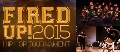 Fired Up Hip Hop Tournament 2015
