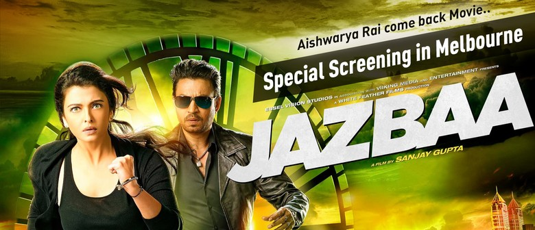 Jazbaa - Bollywood Special Screening