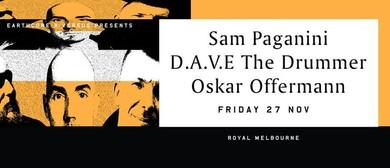 Sam Paganini, Dave the Drummer and Oskar Offermann