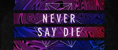 Never Say Die Australian Tour 2015
