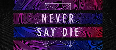 Never Say Die Australian Tour 2015
