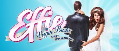 Effie - The Virgin Bride