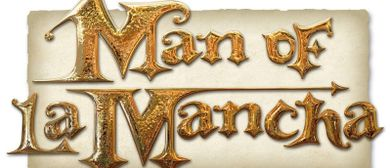 Man Of La Mancha - Miranda Musical Society
