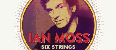 Ian Moss - Six Strings Classics Tour 2016