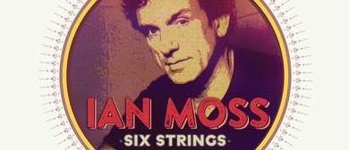 Ian Moss Six Strings Classics Tour 2016