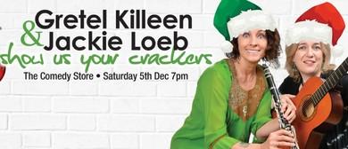 Gretel Killeen & Jackie Loeb - Show Us Your Crackers