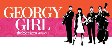 Georgy Girl, The Seekers Musical