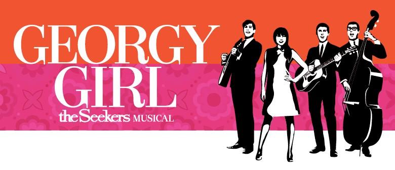 Georgy Girl, The Seekers Musical