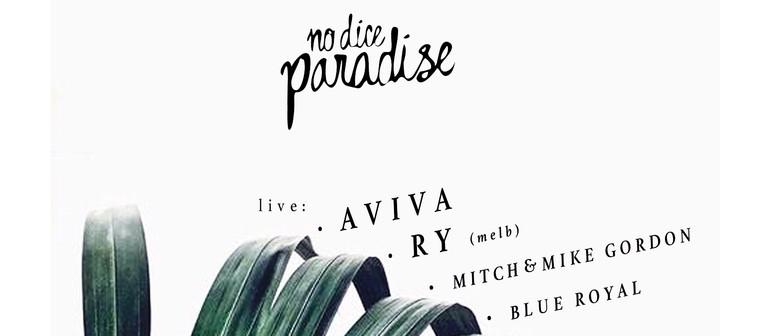 No Dice Paradise (X-mas Party) With: Aviva, RY (Melb) & More