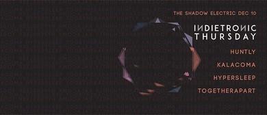 Indietronic Thursday ft. Huntly, Kalacoma & more