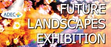 ADEC's ArtAbility® Future Landscapes Exhibition