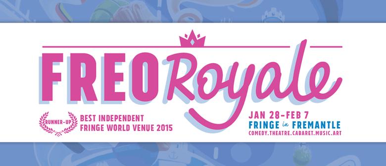Fringe World 2016 - Freo Royale