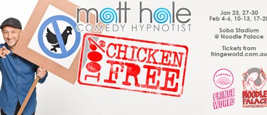 Fringe World - 100% Chicken Free Matt Hale Comedy Hypnotist