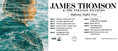 James Thomson & The Strange Pilgrims - Highway Nights Tour