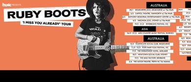 Ruby Boots - I Miss You Already Tour