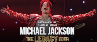 Michael Jackson - The Legacy Tour Starring William Hall