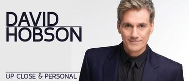 David Hobson - Up Close & Personal