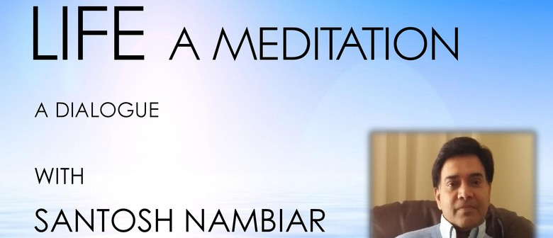 Life a Meditation - Rediscover your unlimitedness