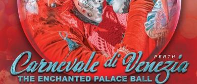 Perth Carnevale di Venezia - Enchanted Palace Ball